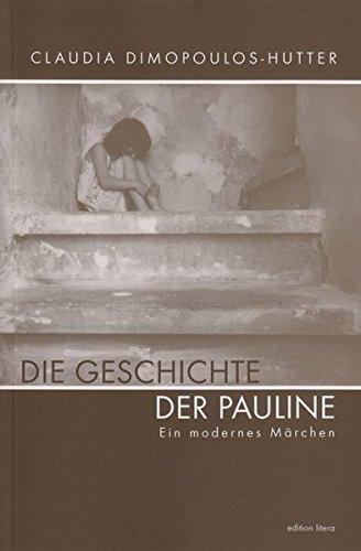 Die Geschichte der Pauline: Ein modernes Märchen (edition litera)