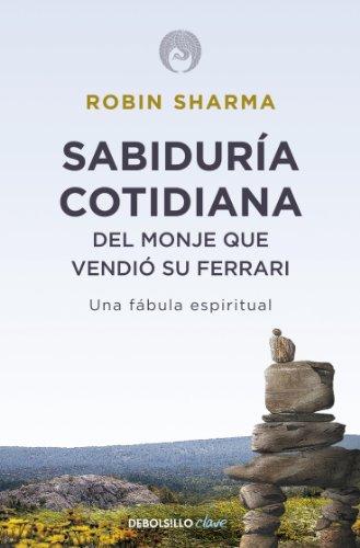 Descargar Libro Sabiduría cotidiana del monje que vendió su Ferrari: Una fábula espiritual de Robin Sharma
