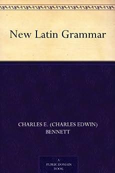 New Latin Grammar by [Bennett, Charles E. (Charles Edwin)]