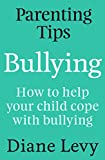 Parenting Tips: Bullying: How to Help Your Child Cope With Bullying
