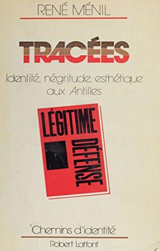 Tracées: Identité, négritude, esthétique aux Antilles (Chemins d'identité) par René Ménil