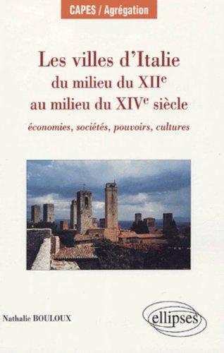 Les villes d'Italie du milieu du XIIe au milieu du XIVe siècle : Economie, sociétés, pouvoirs, cultures