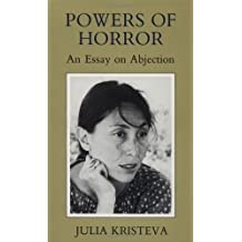 Powers of Horror: An Essay on Abjection (European Perspectives)