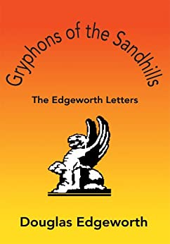Gryphons of the Sandhills: The Edgeworth Letters (English Edition) di [Douglas Edgeworth]