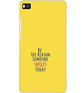 HUAWEI P8 BE THE REASON Back Cover by PRINTSWAG