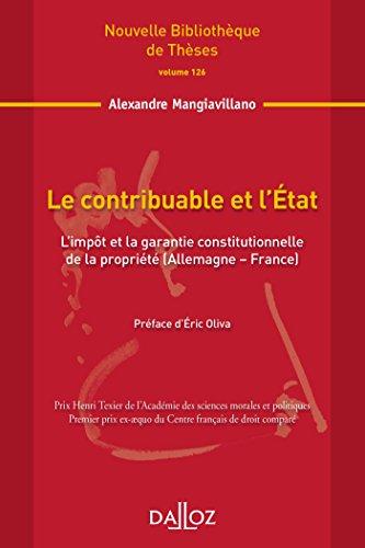 Le contribuable et l'État.Volume 126.L'impôt et la garantie constitutionnelle de la propriété (Allem par Alexandre Mangiavillano