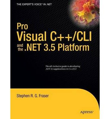 [(Pro Visual C++/CLI and the.Net 3.5 Platform )] [Author: Stephen R.G. Fraser] [Dec-2008]