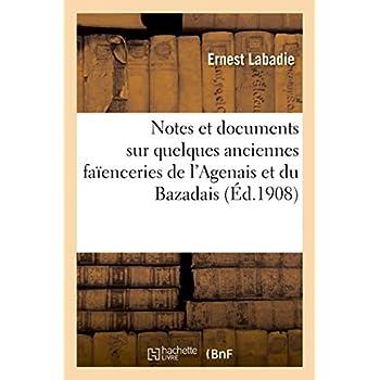 Notes et documents sur quelques anciennes faïenceries de l'Agenais et du Bazadais