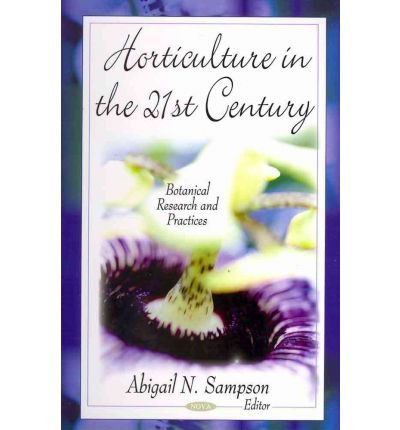 [(Horticulture in the 21st Century)] [ Edited by Abigail N. Sampson ] [May, 2011]