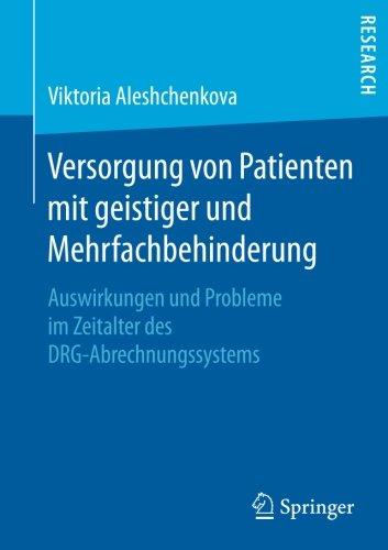 Pflege, Medizinische Versorgung (Versorgung von Patienten mit geistiger und Mehrfachbehinderung: Auswirkungen und Probleme im Zeitalter des DRG-Abrechnungssystems)