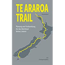 Te Araroa Trail: Planung und Vorbereitung des Abenteuers deines Lebens