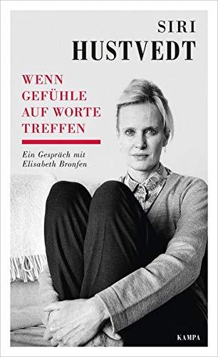 Wenn Gefühle auf Worte treffen: Ein Gespräch mit Elisabeth Bronfen (Kampa Salon / Gespräche)