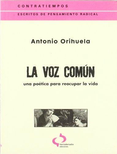 Voz comun, la por Antonio Orihuela