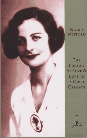 Pursuit of Love: AND Love in a Cold Climate (Modern Library): Written by Nancy Mitford, 1997 Edition, (New edition) Publisher: Random House Inc [Hardcover]