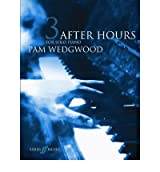 [(After Hours: Bk. 3: (Piano Grade 5-6))] [ By (composer) Pam Wedgwood ] [April, 2004]