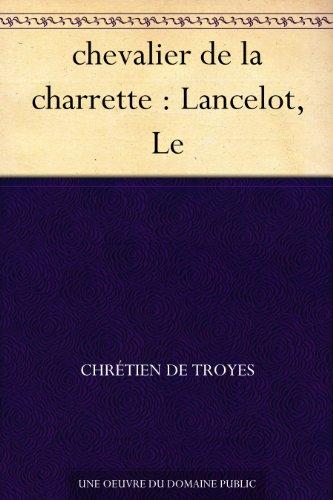Couverture du livre chevalier de la charrette : Lancelot, Le