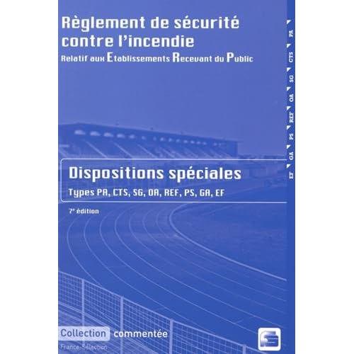 Règlement de sécurité contre l'incendie relatif aux établissements recevant du public : Dispositions spéciales commentées - 5ème édition