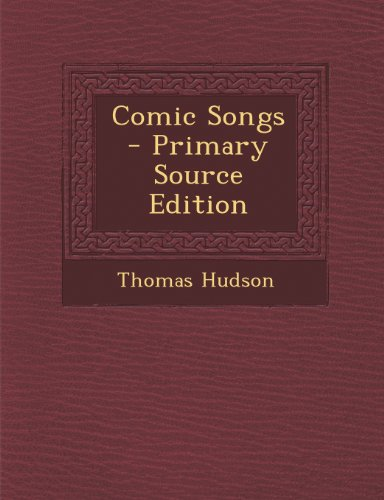 Comic Songs - Primary Source Edition
