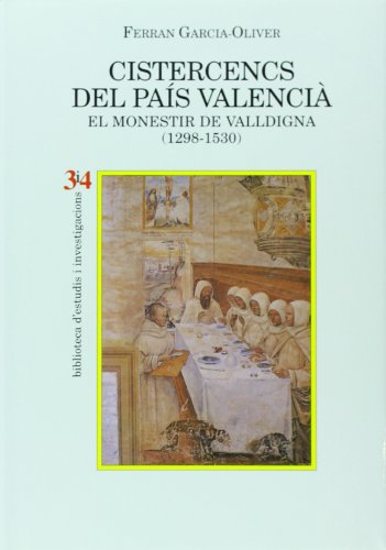 Cistercencs del País Valencià. El monestir de Valldigna (1298-1530) (Bib.d´estudis i investigacions) por Ferran Garcia-Oliver