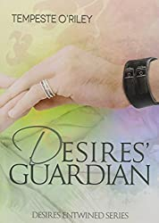 Desires' Guardian (Desires Entwined) by Tempeste O'Riley (2014-06-06)