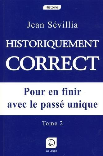 Historiquement correct, tome 2 (grands caractères)