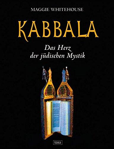 Kabbala: Das Herz der jüdischen Mystik