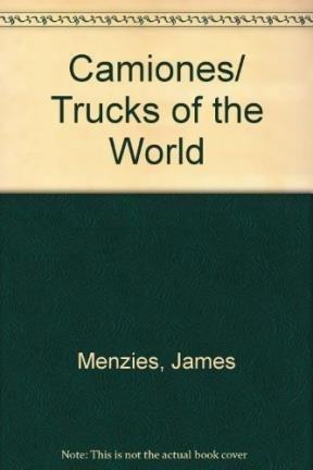 Camiones/ Trucks of the World por James Menzies