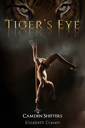 Book cover image for Tiger's Eye (Camden Shifters, Book 1)