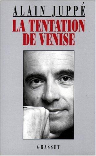 La tentation de Venise par Alain Juppé