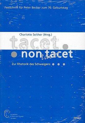 Tacet. Non tacet. Zur Rhetorik des Schweigens: Festschrift für Peter Becker zum 70. Geburtstag