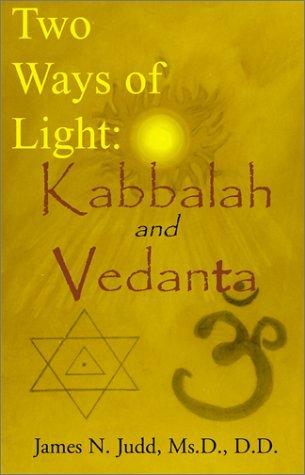 Two Ways of Light: Kabbalah and Vedanta by James N. Judd (2000-12-20) par James N. Judd