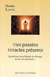 Vies passées, miracles présents