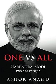 One vs All: Narendra Modi - Pariah to Paragon by [Anand, Ashok]