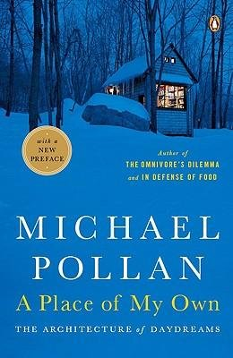 By Pollan, Michael ( Author ) [ A Place of My Own: The Architecture of Daydreams By Jan-2009 Paperback