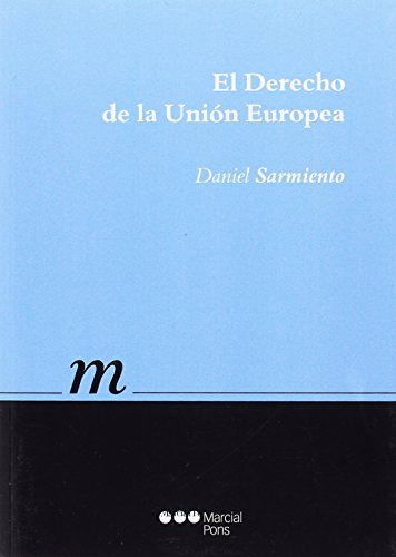 El Derecho de la Unión Europea (Manuales universitarios)