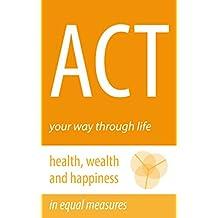 ACT: your way through life
