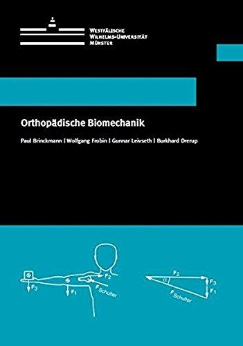 Orthopädische Biomechanik (Wissenschaftliche Schriften der WWU Münster V)