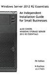 Windows Server 2012 R2 Essentials Installation Guide for Small Businesses (English Edition)