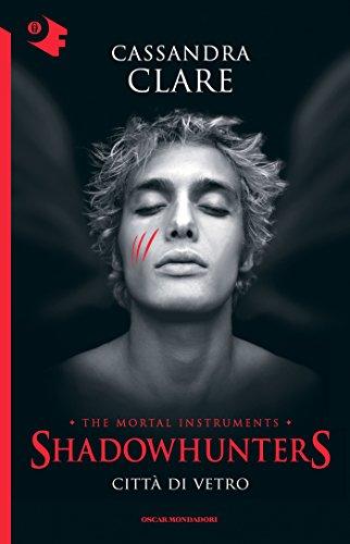 Shadowhunters - 3. Città di vetro (Shadowhunters. The Mortal Instruments (versione italiana))