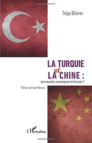 La Turquie et la Chine :: une nouvelle convergence en Eurasie ? par  Tolga Bilener
