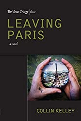 Leaving Paris by Collin Kelley (2016-04-15)
