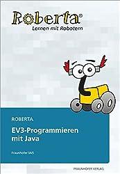 Roberta - EV3 Programmieren mit Java. (Roberta Reihe - Mädchen erobern Roboter)