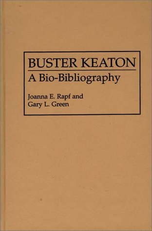 Buster Keaton: A Bio-Bibliography (Popular Culture Bio-Bibliographies) by Joanna E. Rapf (1995-01-24)