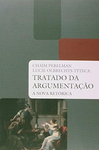Tratado da Argumentação. A Nova Retórica (Em Portuguese do Brasil)