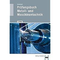 Prüfungsbuch Metall- und Maschinentechnik
