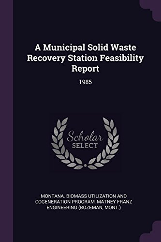 A Municipal Solid Waste Recovery Station Feasibility Report: 1985 (Recovery-station)