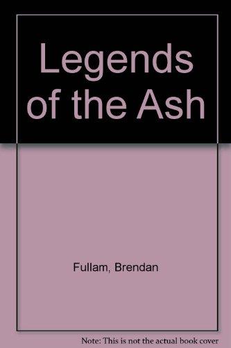 Legends of the Ash por Brendan Fullam