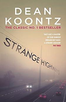 Strange Highways: A masterful collection of chilling short stories (English Edition) von [Koontz, Dean]