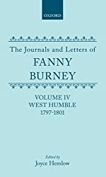 The Journals and Letters of Fanny Burney (Madame d'Arblay): Volume IV: West Humble, 1797-1801: West Humble, 1797-1801 Vol 4 by Fanny Burney (1973-06-14)