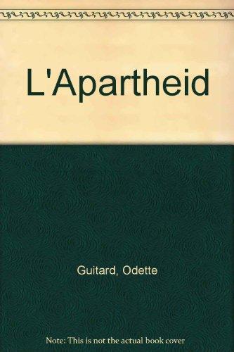 L'Apartheid par Odette Guitard, Que sais-je?